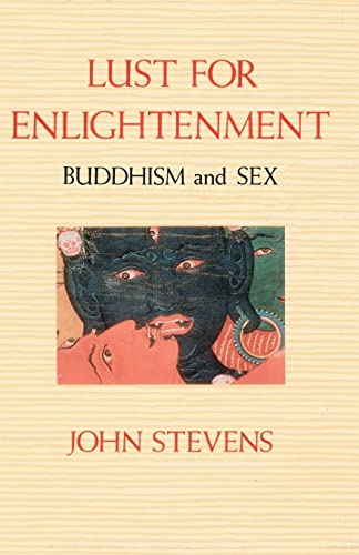 Lust for Enlightenment: Buddhism and Sex