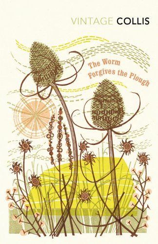 The Worm Forgives the Plough (Vintage Classics)