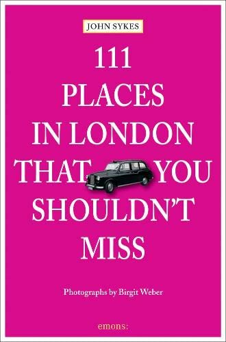 111 Places in London, that you shouldn't miss von Emons Verlag