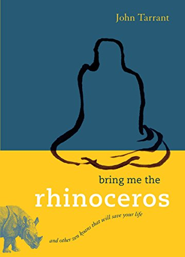 Bring Me the Rhinoceros: And Other Zen Koans That Will Save Your Life von Shambhala