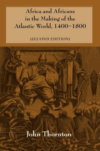 Africa and Africans in the Making of the Atlantic World, 14001800: Second Edition (Studies in Comparative World History) von Cambridge University Press