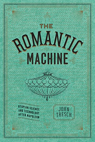 The Romantic Machine: Utopian Science and Technology after Napoleon von University of Chicago Press