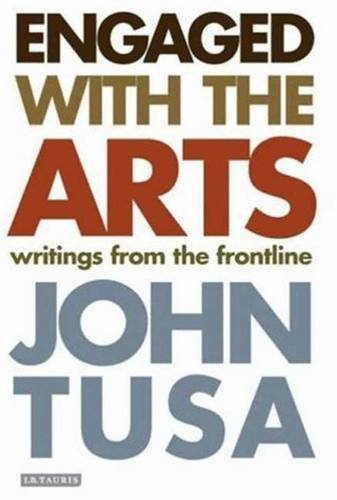 Engaged with the Arts: Writings from the Frontline von PAPERBACKSHOP UK IMPORT
