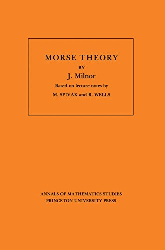 Annals of mathematical studies, 51: Morse theory: Based on lecture notes by M. Spivak and R. Wells