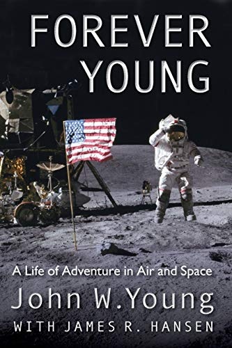Forever Young: A Life of Adventure in Air and Space von UNIV PR OF FLORIDA