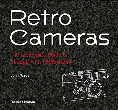 Retro Cameras: The Collector's Guide to Vintage Film Photography von Thames & Hudson Ltd