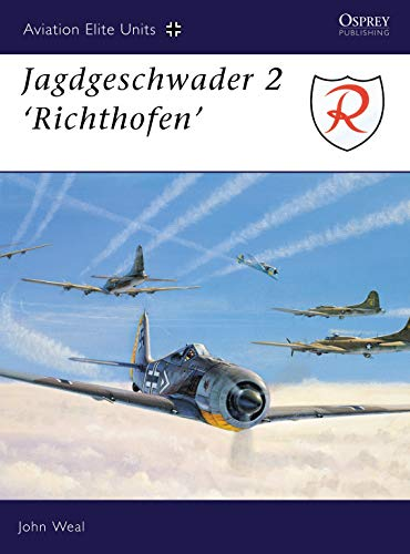 Jagdgeschwader 2: 'Richthofen' (Aviation Elite Units, Band 1) von Osprey Publishing (UK)
