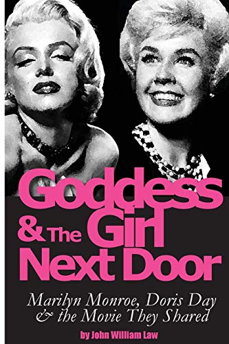 Goddess and the Girl Next Door: Marilyn Monroe, Doris Day and the Movie they Shared von APLOMB PUB