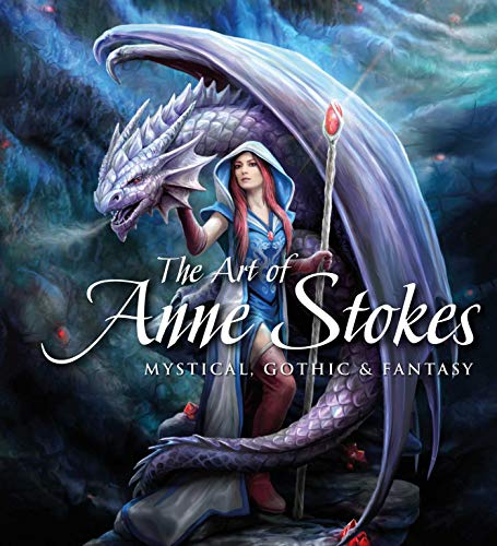 The Art of Anne Stokes: Mystical, Gothic & Fantasy (Gothic Dreams) von Flame Tree Publishing