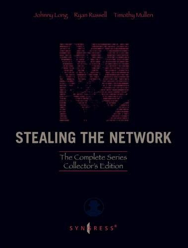 Stealing the Network: The Complete Series Collector's Edition, Final Chapter, and DVD von Syngress