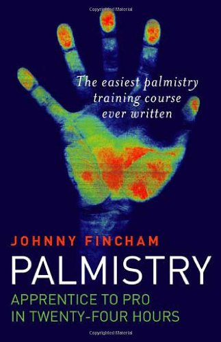 Palmistry: Apprentice to Pro in 24 Hours - The Easiest Palmistry Training Course Ever Written von John Hunt Publishing