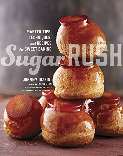 Sugar Rush: Master Tips, Techniques, and Recipes for Sweet Baking von Clarkson Potter