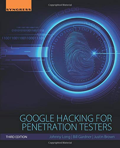 Google Hacking for Penetration Testers, Third Edition