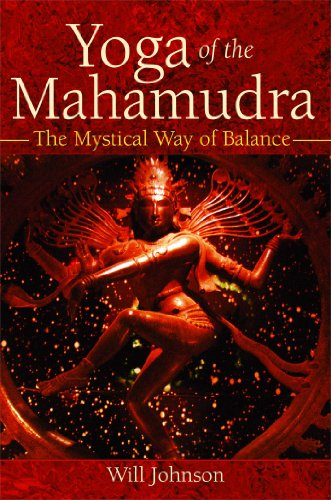 Yoga of the Mahamudra: The Mystical Way of Balance von Inner Traditions