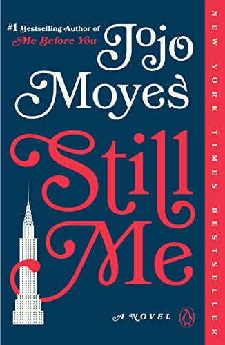 Still Me: A Novel (Me Before You Trilogy, Band 3)