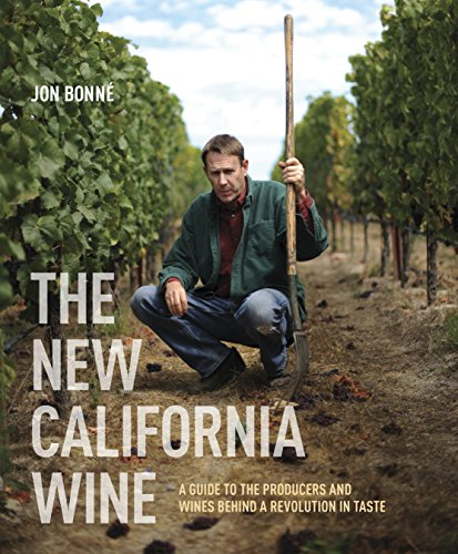 The New California Wine: A Guide to the Producers and Wines Behind a Revolution in Taste von Ten Speed Press