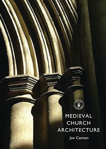Medieval Church Architecture (Shire Library, Band 718) von Shire Publications