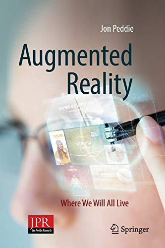 Augmented Reality: Where We Will All Live von Springer