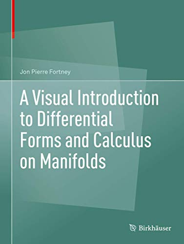 A Visual Introduction to Differential Forms and Calculus on Manifolds von Birkhäuser