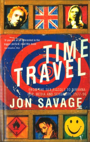 Time Travel: From the Sex Pistols to Nirvana:Pop,Media and Sexuality 1977-96 von Vintage