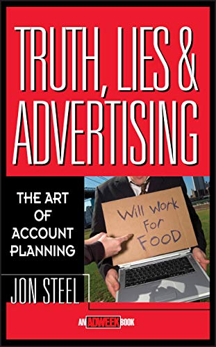 Truth, Lies, and Advertising: The Art of Account Planning (Adweek Books) von Wiley