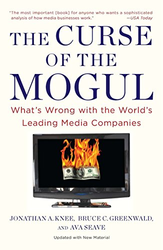 The Curse of the Mogul: What's Wrong with the World's Leading Media Companies von Portfolio