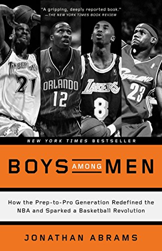 Boys Among Men: How the Prep-to-Pro Generation Redefined the NBA and Sparked a Basketball Revolution von Three Rivers Press