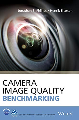 Camera Image Quality Benchmarking (Wiley-IS&T Series in Imaging Science and Technology) von Wiley
