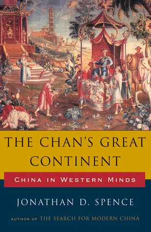 The Chan's Great Continent: China in Western Minds