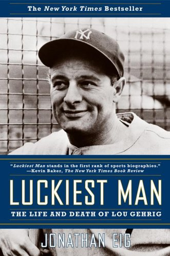 Luckiest Man: The Life and Death of Lou Gehrig von Simon & Schuster