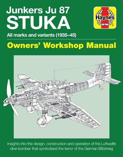 Junkers Ju 87 'Stuka' Manual: All marks and variants (1935-45) (Haynes Owners' Workshop Manual) von Haynes Publishing Group