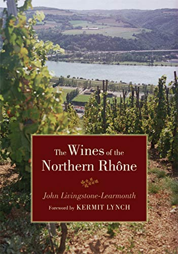 The Wines of the Northern Rhone von University of California Press