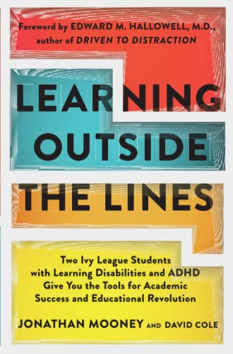 Learning Outside The Lines: Two Ivy League Students With Learning Disabilities And Adhd Give You The Tools F von Touchstone
