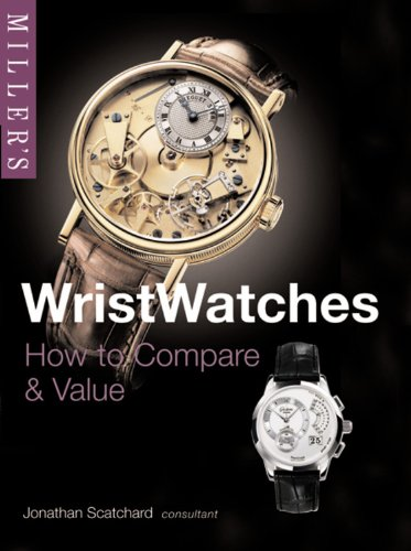 Miller's Wristwatches: How to Compare & Value: How to Compare and Value (Miller's Collector's Guides) von Miller's Buying Guides