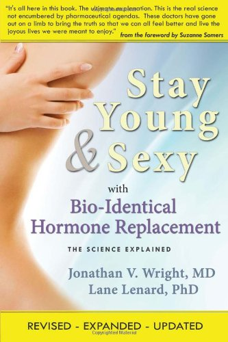 Stay Young & Sexy with Bio-Identical Hormone Replacement: The Science Explained von SMART PUBN