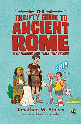 The Thrifty Guide to Ancient Rome: A Handbook for Time Travelers (The Thrifty Guides, Band 1) von Puffin Books