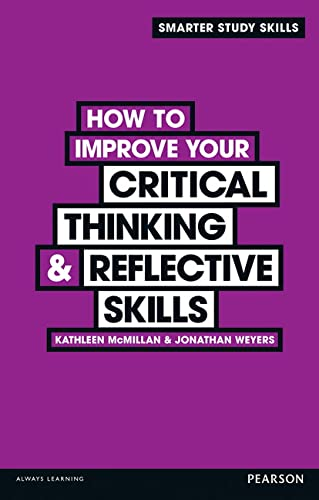 McMillan, K: How to Improve your Critical Thinking & Reflect (Smarter Study Skills) von Pearson Education Limited