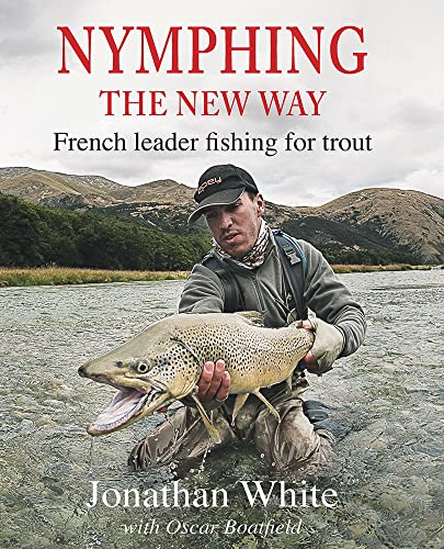 Nymphing - The New Way: French Leader Fishing for Trout von Merlin Unwin Books