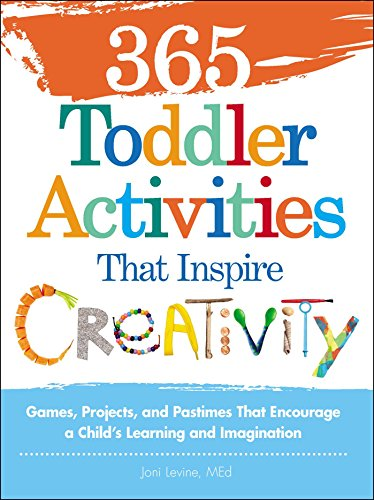 365 Toddler Activities That Inspire Creativity: Games, Projects, and Pastimes That Encourage a Child's Learning and Imagination von Adams Media