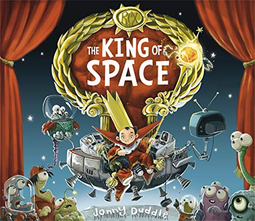 The King of Space (Jonny Duddle)