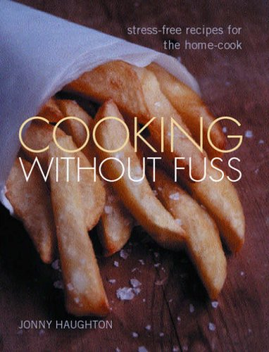 Cooking Without Fuss: stress-free recipes for the homecook von Pavilion Books