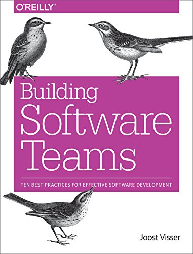 Building Software Teams: Ten Best Practices for Effective Software Development von O'Reilly Media, Inc, USA