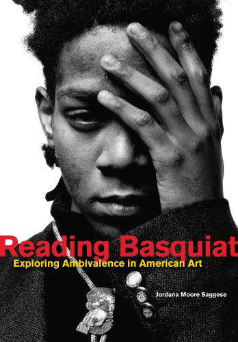 Saggese, J: Reading Basquiat: Exploring Ambivalence in American Art von University of California Press