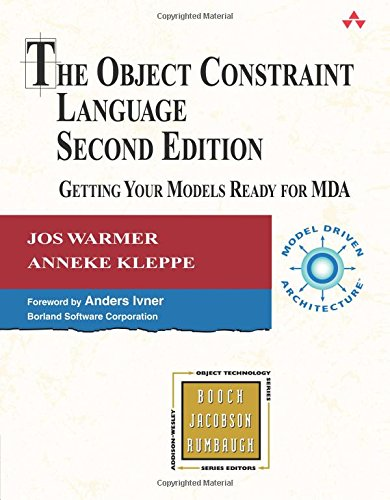 The Object Constraint Language: Getting Your Models Ready for MDA (2nd Edition) (Addison-Wesley Object Technology (Paperback)) von Addison-Wesley Professional
