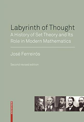 Labyrinth of Thought: A History of Set Theory and Its Role in Modern Mathematics von Birkhäuser Basel
