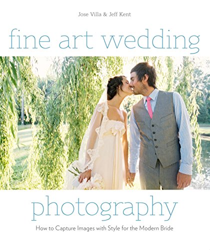 Fine Art Wedding Photography: How to Capture Images with Style for the Modern Bride von Amphoto Books