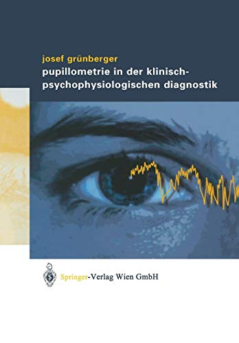 Pupillometrie in der klinisch- psychophysiologischen Diagnostik (German and English Edition) von Springer