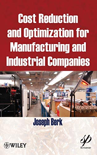 Cost Reduction and Optimization for Manufacturing and Industrial Companies (Wiley-Scrivener)