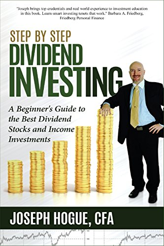 Step by Step Dividend Investing: A Beginner's Guide to the Best Dividend Stocks and Income Investments (Step by Step Investing, Band 2) von Efficient Alpha
