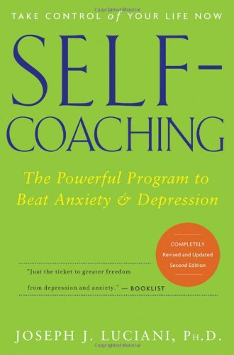 Self-Coaching: The Powerful Program to Beat Anxiety and Depression von Wiley